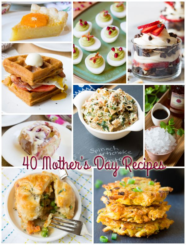 40 Mother's Day Recipe - Give mom the best gift ever, a homecooked meal she doesn't have to make! #mothersday #recipes