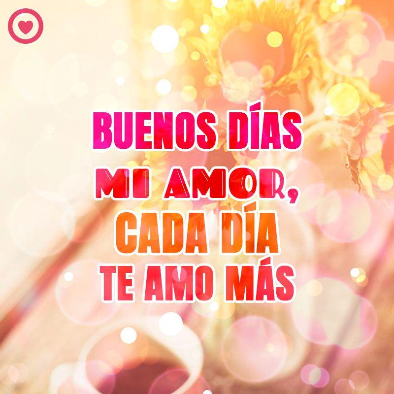 Bonita Imagen De Buenos Dias Mi Amor Con Frase Love Pinterest