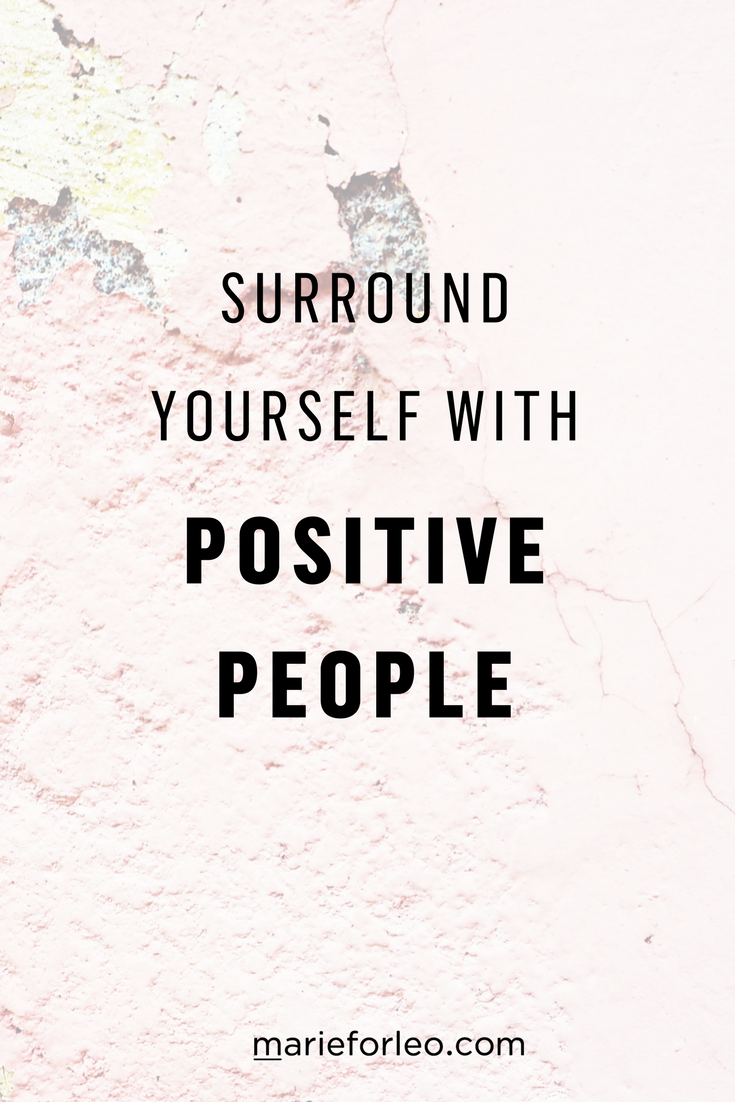 surround yourself with positivity