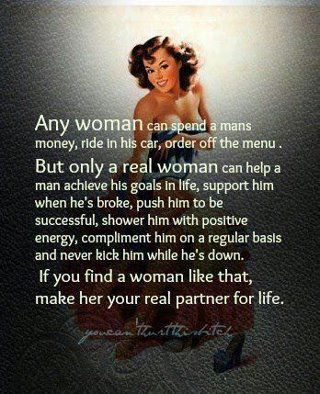 Photoinspiration The Kind Of Real Women Real Men Really Like Inspirational Quotes Quotes Words