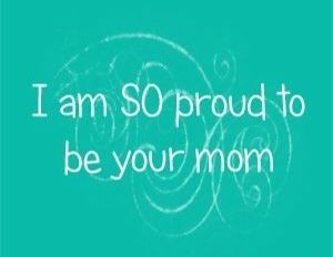 I Am So Proud To Be Your Mommy Mommy Loves You Always And Forever