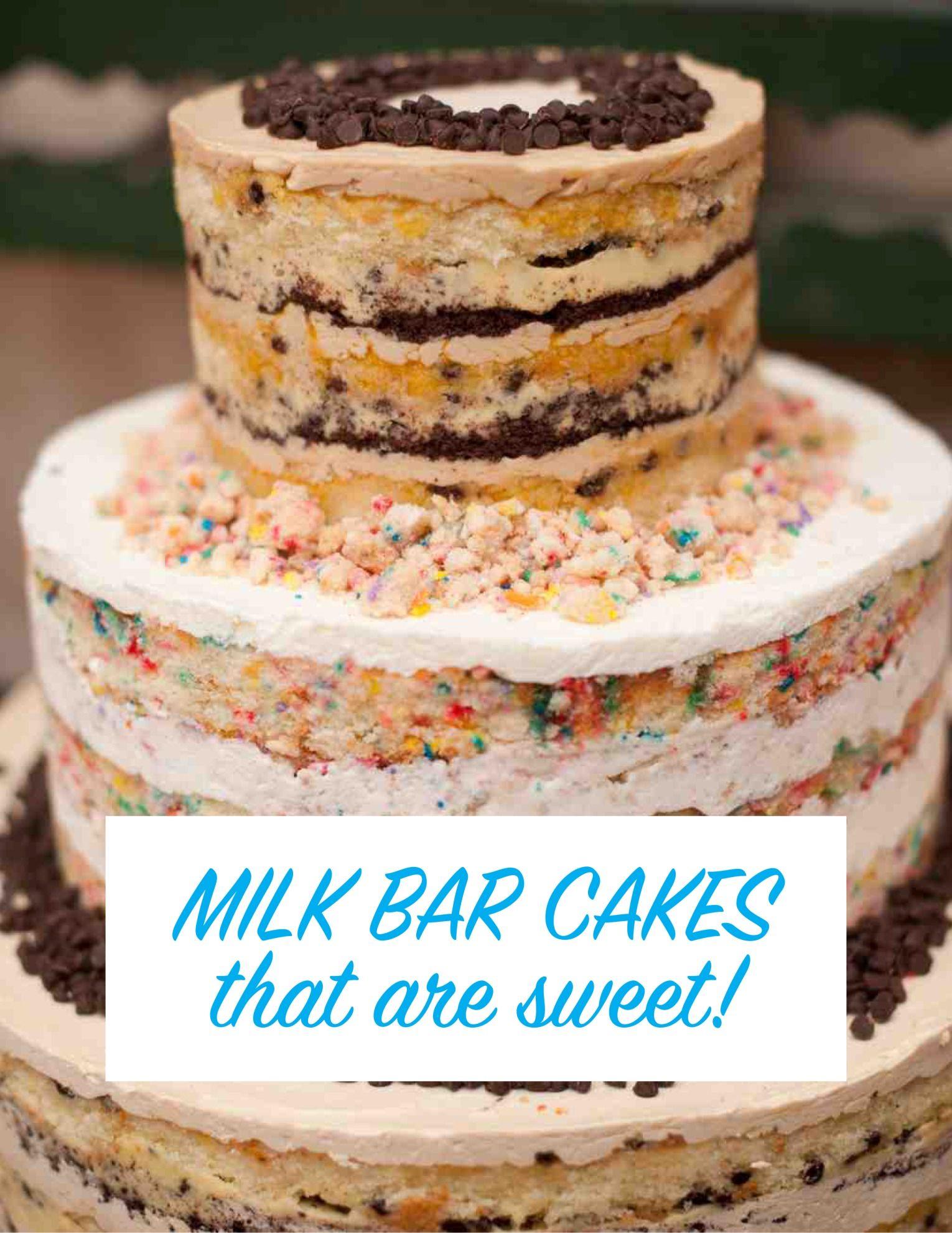 5 Milk Bar Cakes That Are Sweet Sensations Milk Bar Cake Cake Cake Flavors