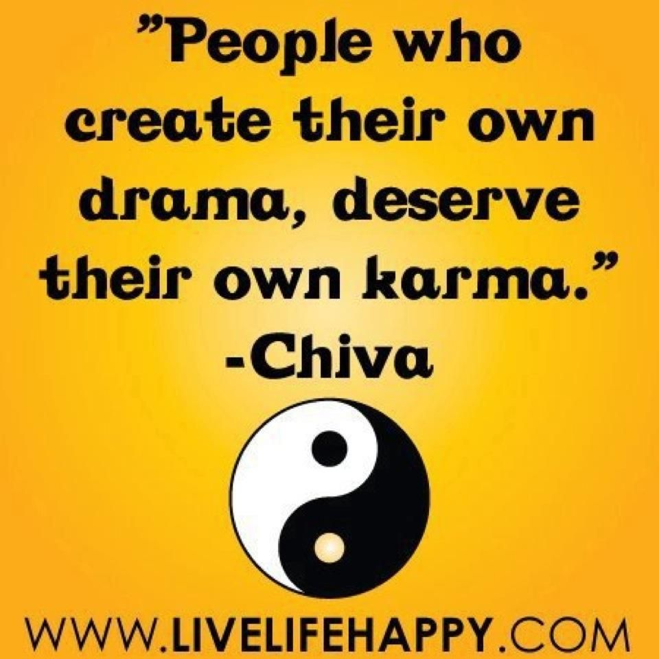 Drama Know Too Many Drama Queens They Need To Relax Drama Is Good For Tv And Movies Not To Live By Words Quotes Funny Quotes