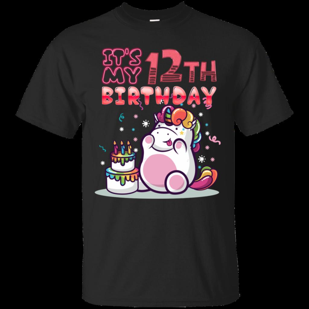 It S My 12th Birthday Unicorn Birthday 12 Years Old T