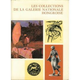 Amazon Fr Les Collections De La Galerie Nationale Hongroise Eva November Anne Marie De Backer Istvan Solymar Mme J Magyar Nationale Collection Hongrois