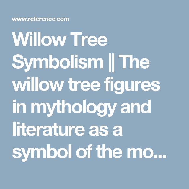 What Does A Willow Tree Symbolize In 2018 Goddess Pinterest