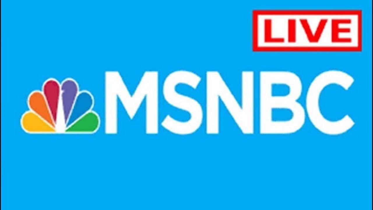 Watch MSNBC Live Streaming MSNBC News Online