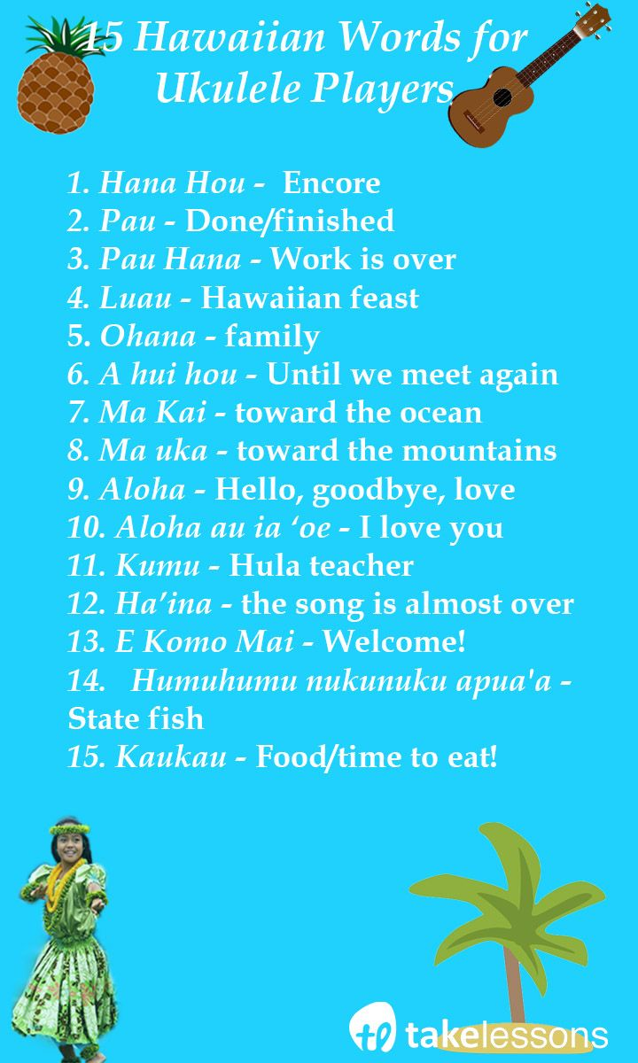 15 Hawaiian Words Ukulele Players Should Know: http://takelessons.com/