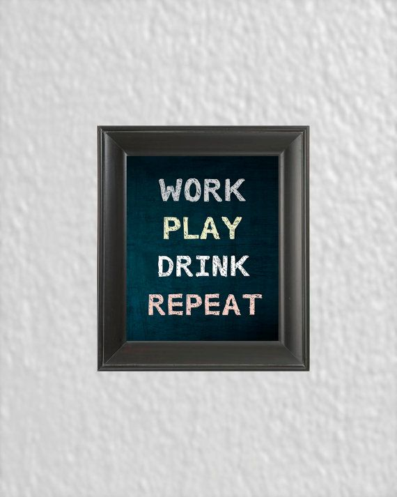 Work Play Drink 8x10 Typographic Print von MayaGraceDesigns auf Etsy, $15.99