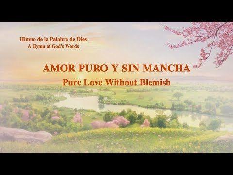 Himno de la palabra de Dios ''Amor puro y sin mancha'' | Evangelio del Descenso del Reino