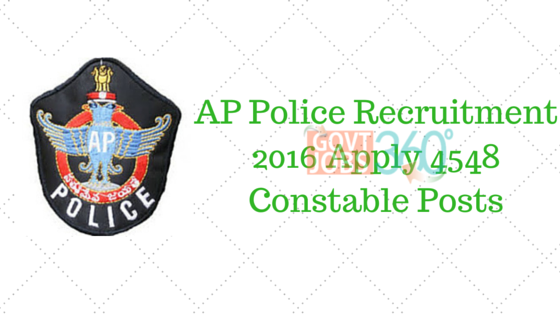 AP Police Recruitment 2016 Apply 4548 Constable Posts