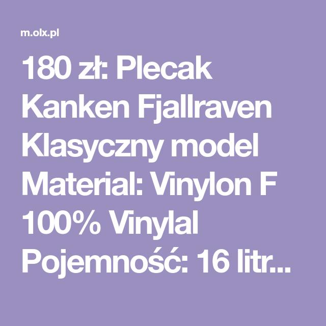 180 Zl Plecak Kanken Fjallraven Klasyczny Model Material Vinylon F 100 Vinylal Pojemnosc 16 Litrow Zmierz 35h28h11 Rozne Colari Wysylka Poczta Lub Kurierem