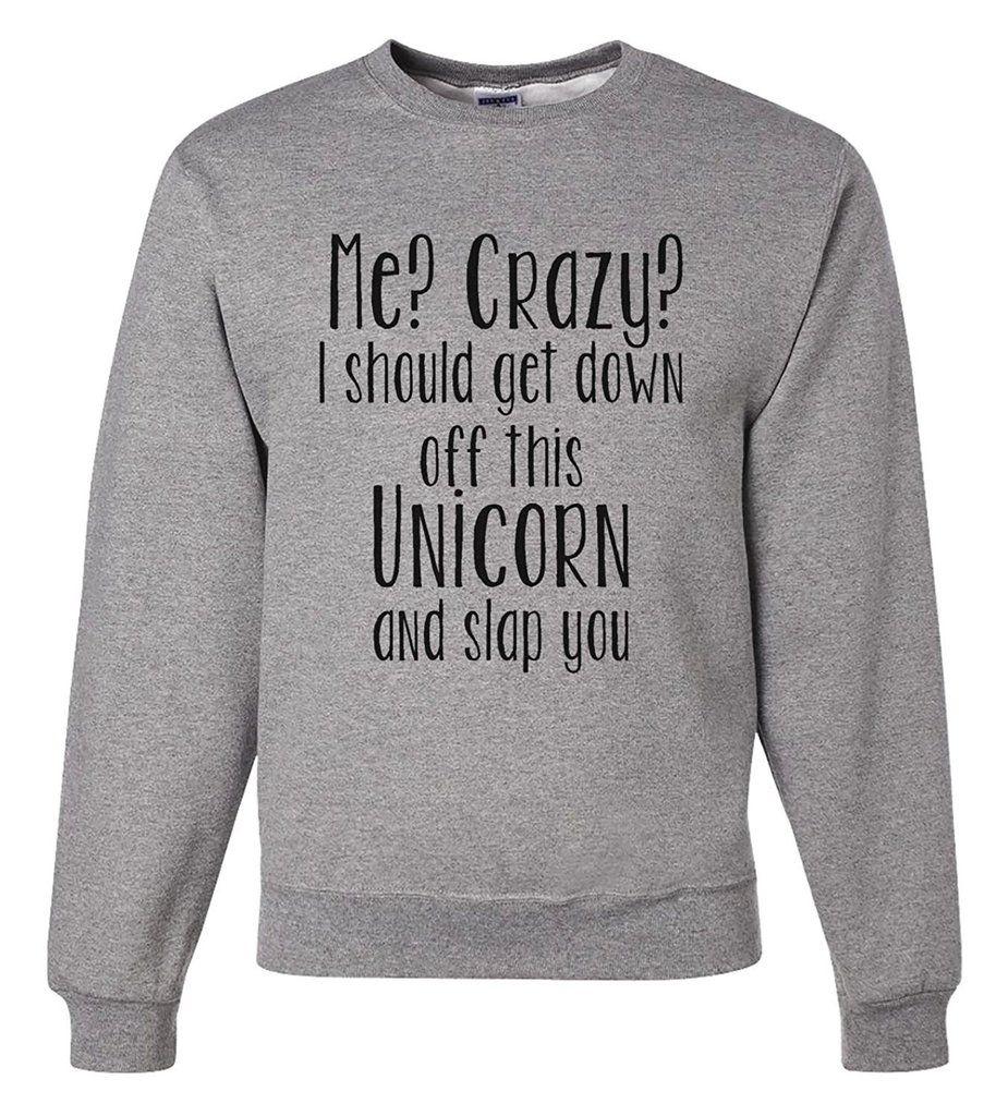 Latest Funny Shirts 7 ate 9 Apparel Men's Crazy Unicorn Funny Sweatshirt Custom Party Shop Men's Crazy Unicorn Funny Sweatshirt 10