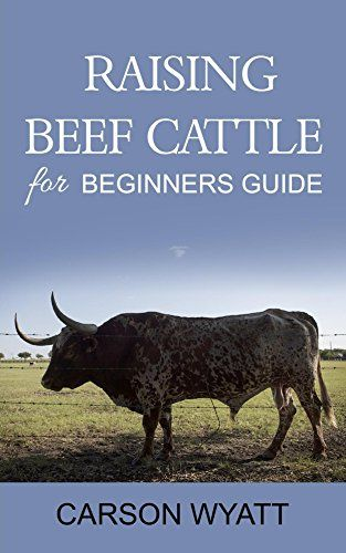 FREE TODAY  -  01/20/2017:  Raising Beef Cattle For Beginner's Guide by Carson Wyatt https://www.amazon.com/dp/B01MY5MS65/ref=cm_sw_r_pi_dp_x_0uJGybDZE9MS2
