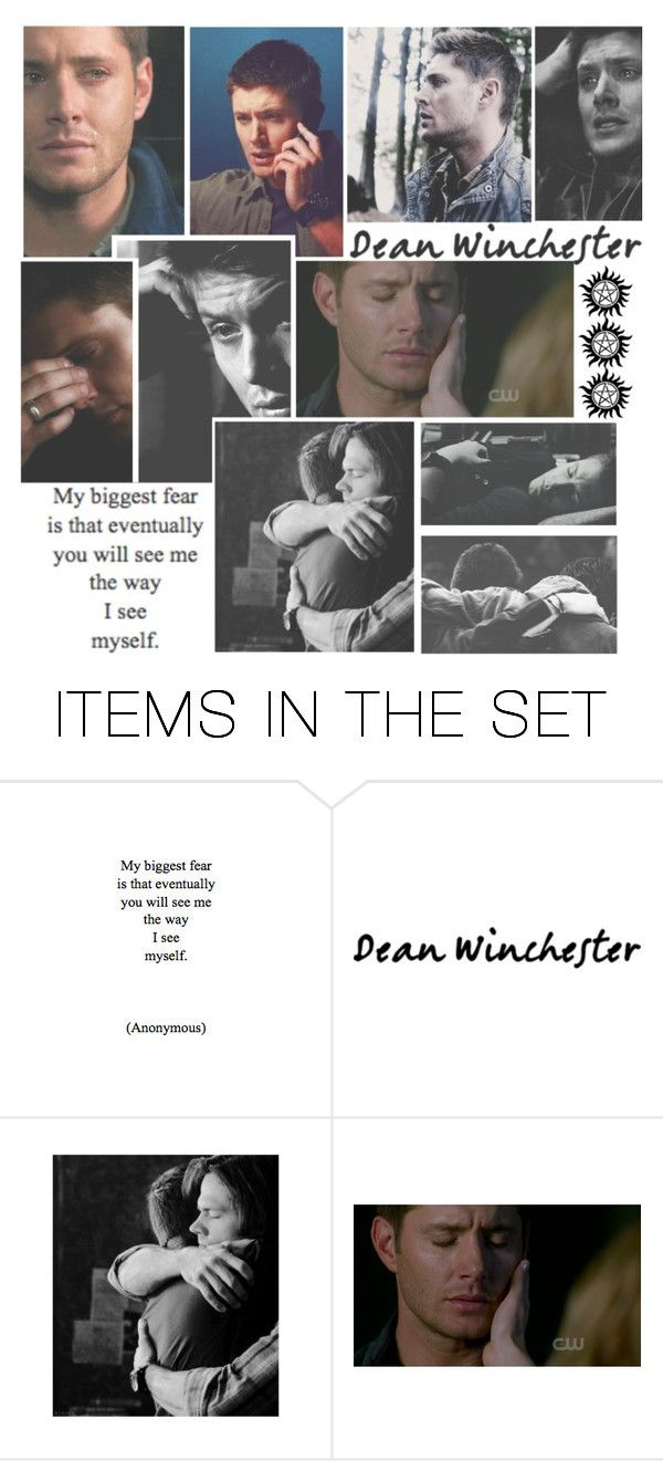 """""""My Biggest Fear Is That Eventually You Will See Me The Way I See Myself"""" by alyssaclair-winchester ❤ liked on Polyvore featuring art, supernatural and DeanWinchester"""