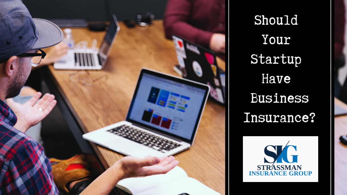 Should Your Startup Company Have Business Insurance
