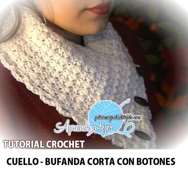 aprende a tejer un cuello o bufanda corta con botones con ganchillo ...