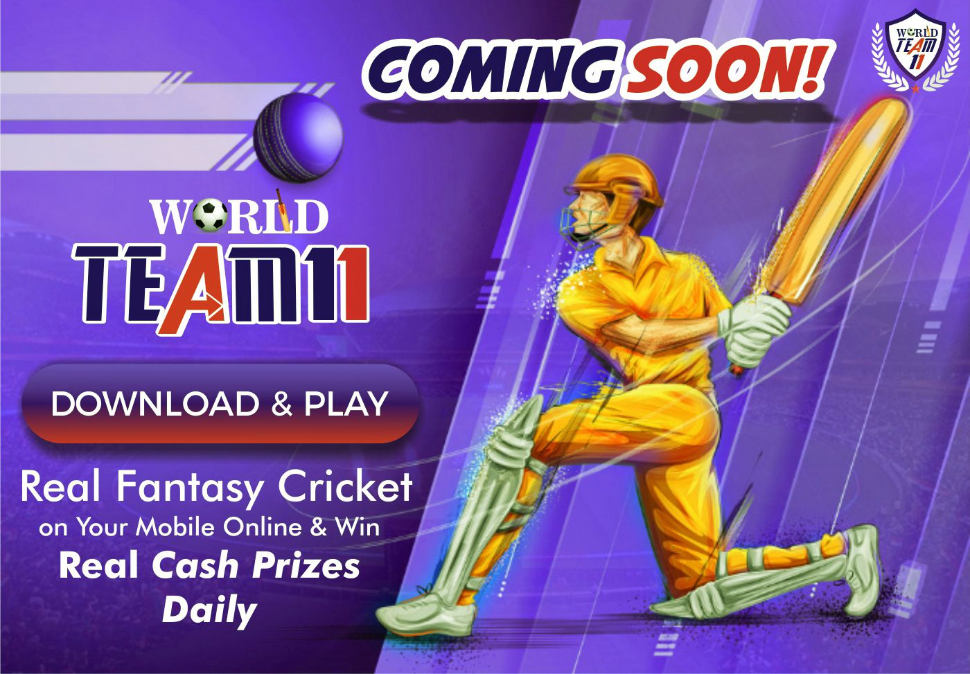 COMING SOON WORLD TEAM11 Download and Play Real Fantasy