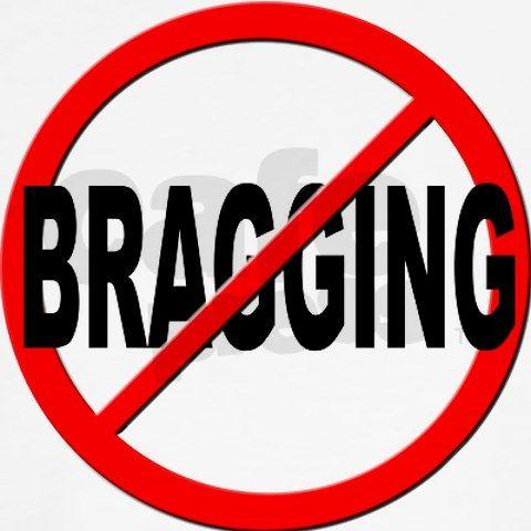 Nobody Likes A Bragger