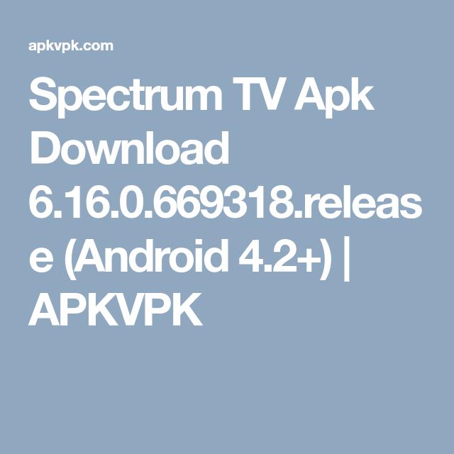 Spectrum TV Apk Download 6.16.0.669318.release (Android 4