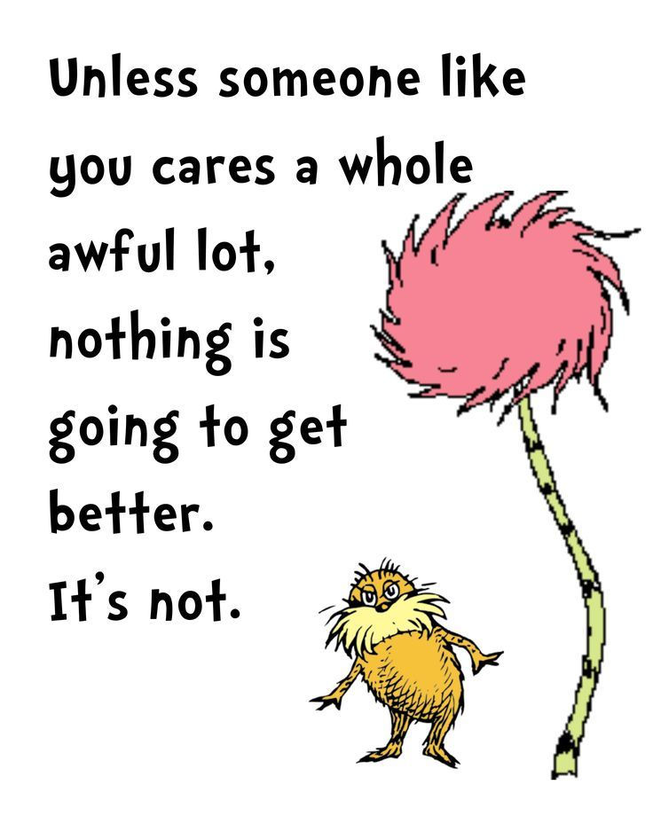 The Lorax Quotes Quotes From The Lorax  Google Search  Not Just Words  Pinterest