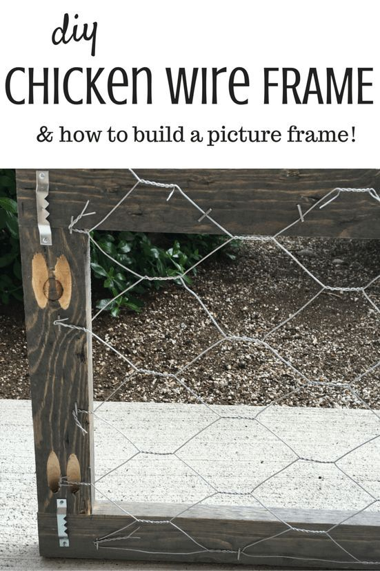 DIY Chicken Wire Frame and a tutorial on how to build your own wood ...