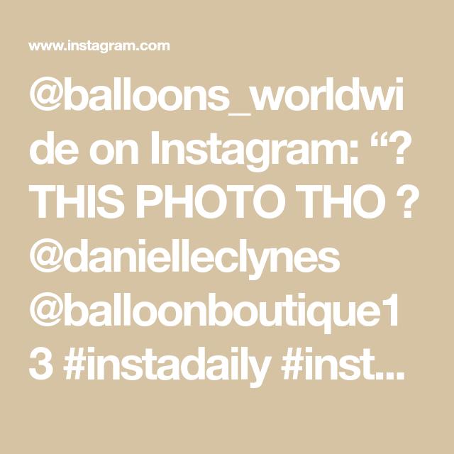 "@balloons_worldwide on Instagram: ""🥰 THIS PHOTO THO 🥰 @danielleclynes @balloonboutique13 #instadaily #instagood #instagram #instalike #instamood #instafamous #balloons…"""
