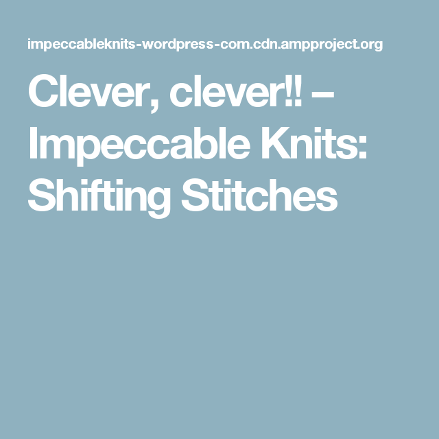 Impeccable Knits: Shifting Stitches