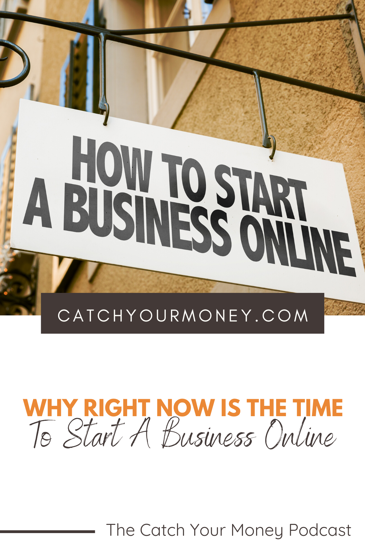 Why Right Now Is The Time To Start A Business Online Catch Your Money In 2020 Starting A Business Online Business Starting Your Own Business