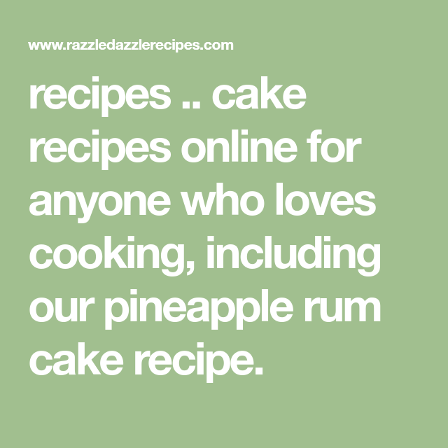 Recipes .. Cake Recipes Online For Anyone Who Loves