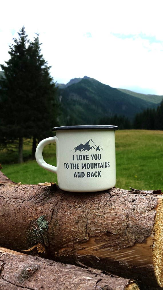 Enamel Mug, Camping Enamel Cup - I Love You To The Mountains And Back