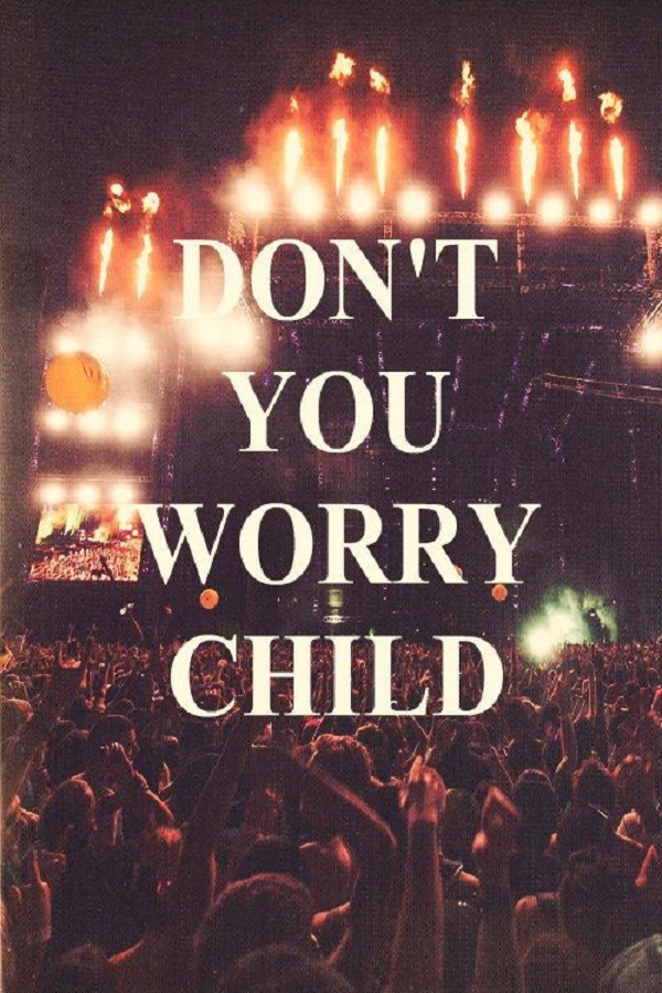 Don T You Worry Don T You Worry Child See Heaven S Got A Place For You Swedish House Mafia Music Quotes Words
