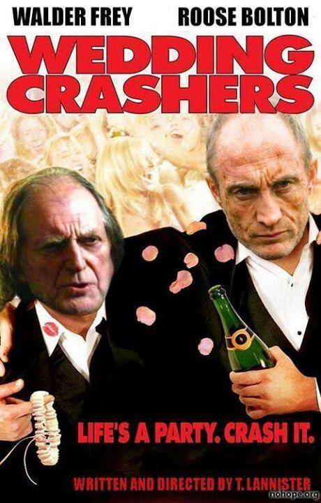 Game Of Thrones Red Wedding Crashers Wedding Crashers Funny Games Game Of Thrones Jokes
