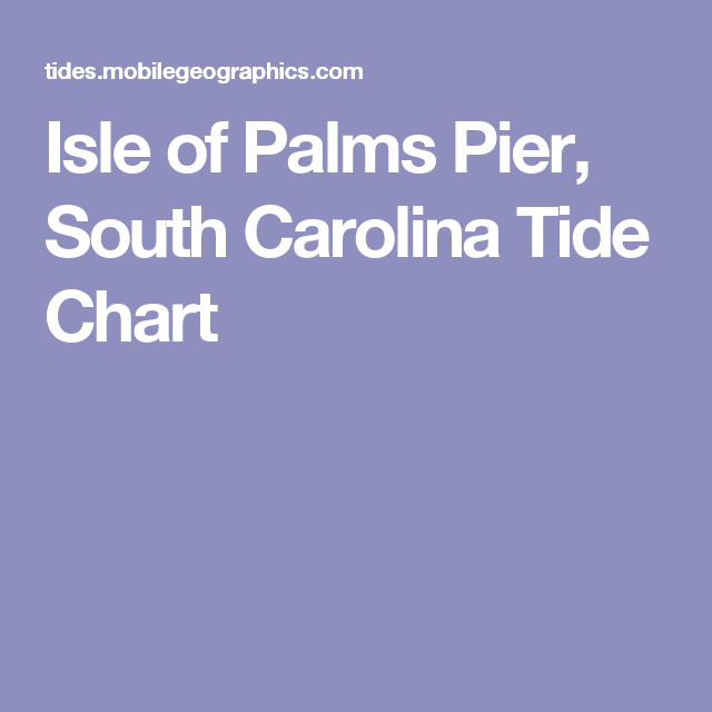 Isle Of Palms Pier South Carolina Tide Chart