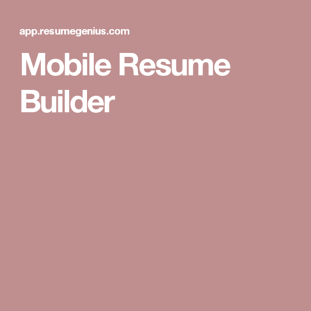 Mobile Resume Builder  Mobile Resume Builder