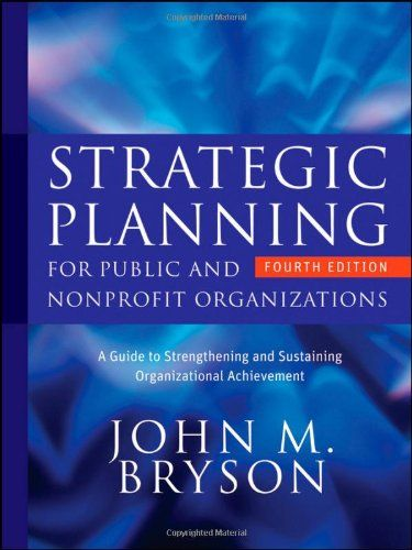 Strategic Planning for Public and Nonprofit Organizations A Guide