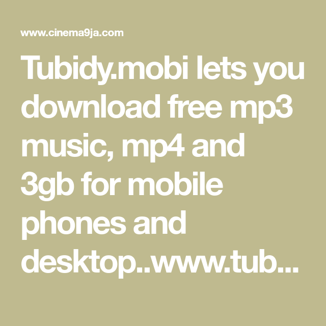 Tubidy mp3 / Video Download for Mobile via tubidy.mobi in