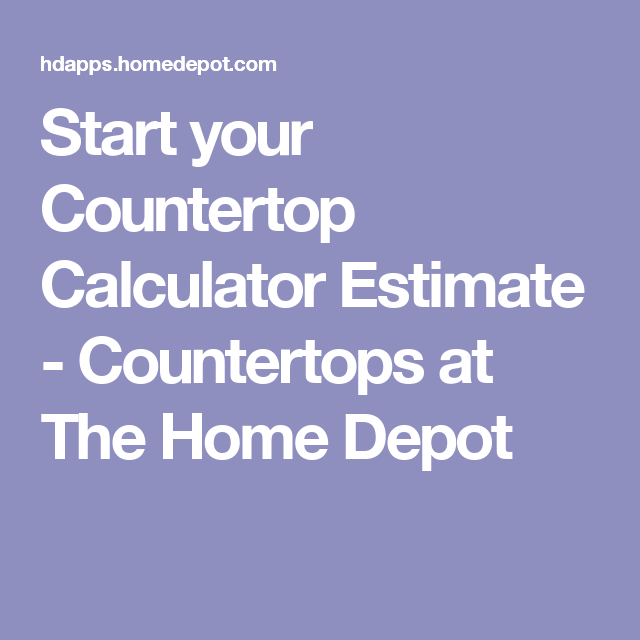 Start Your Countertop Calculator Estimate Countertops At The