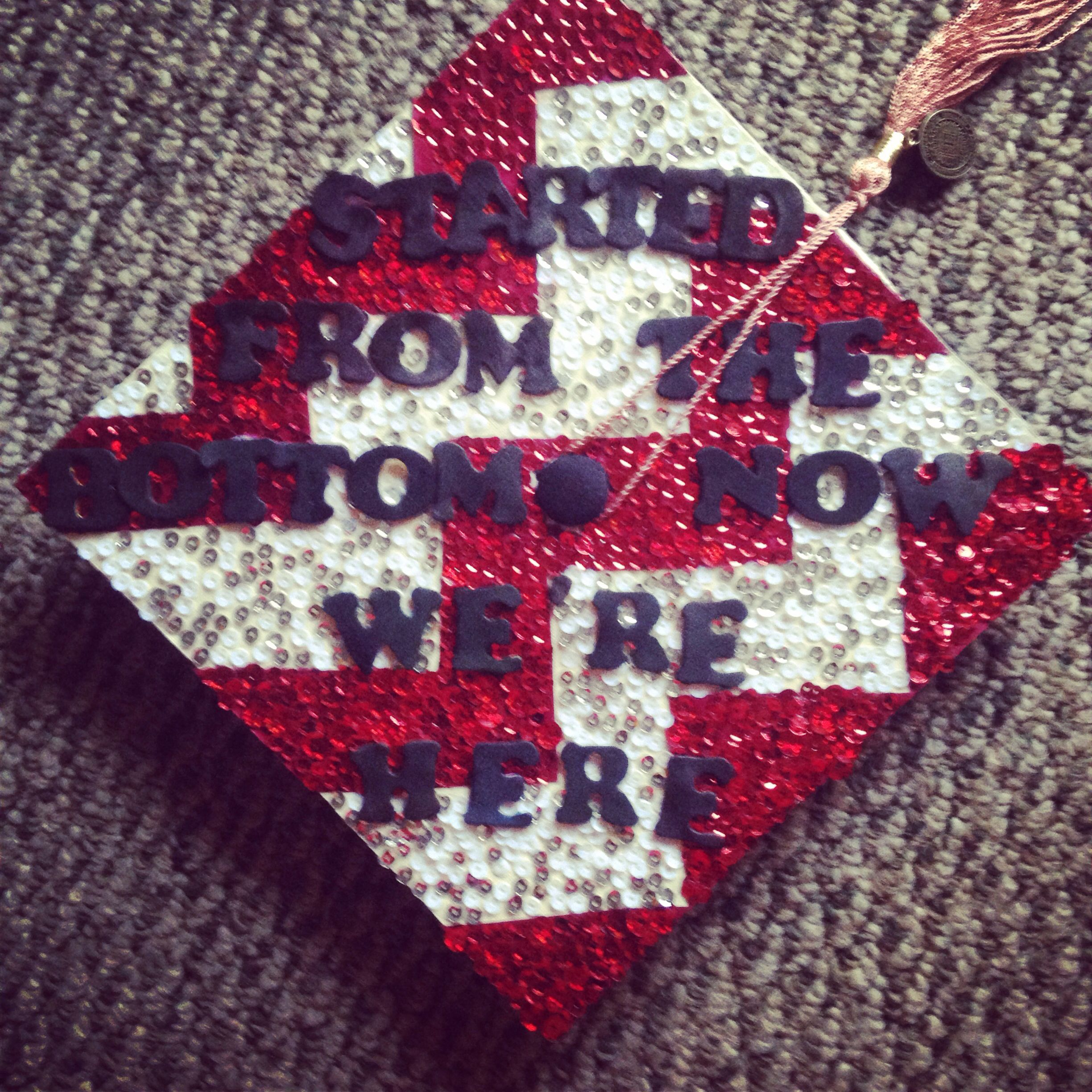 Decorating graduation cap ideas for teachers -  Started From The Bottom Now Wer Re Here Graduation Cap Decoration