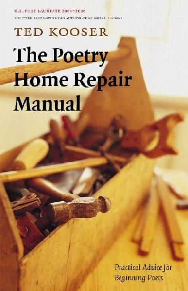 The Poetry Home Repair Manual: Practical Advice for Beginning Poets