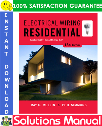 Electrical Wiring Residential 18th Edition Solutions Manual By Ray C Mullin Phil Simmons Photovoltaic System Electrical Wiring Test Bank