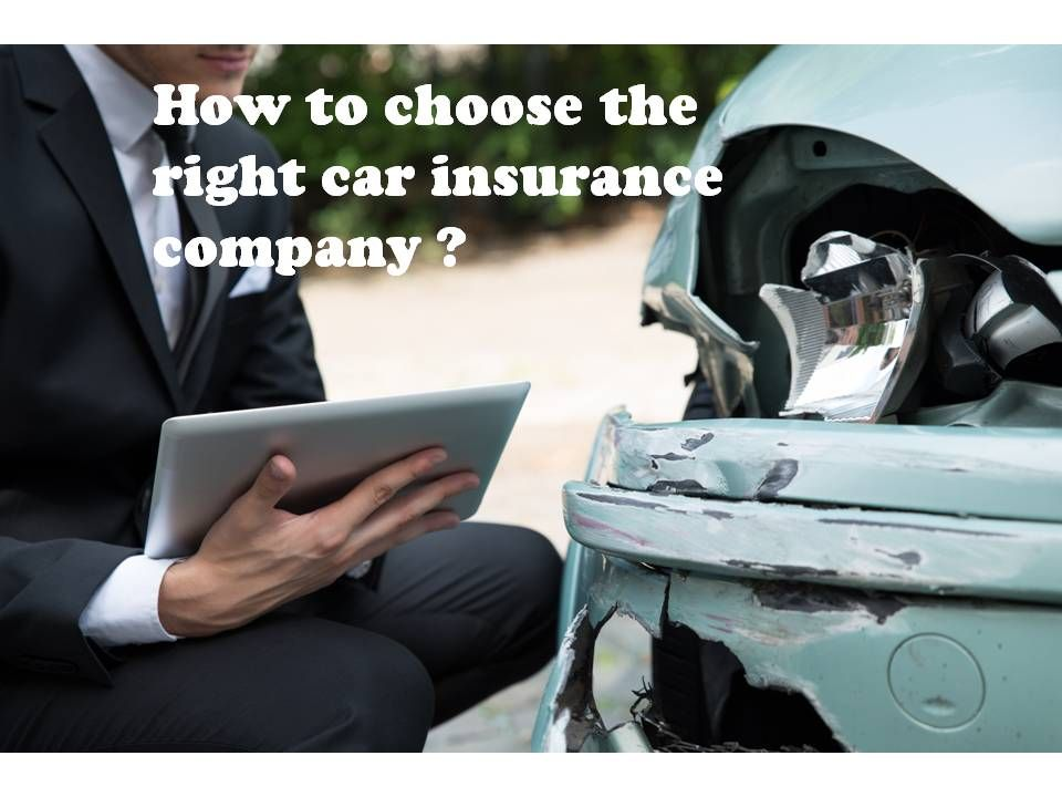 Some tips to choose the right car insurance company Car