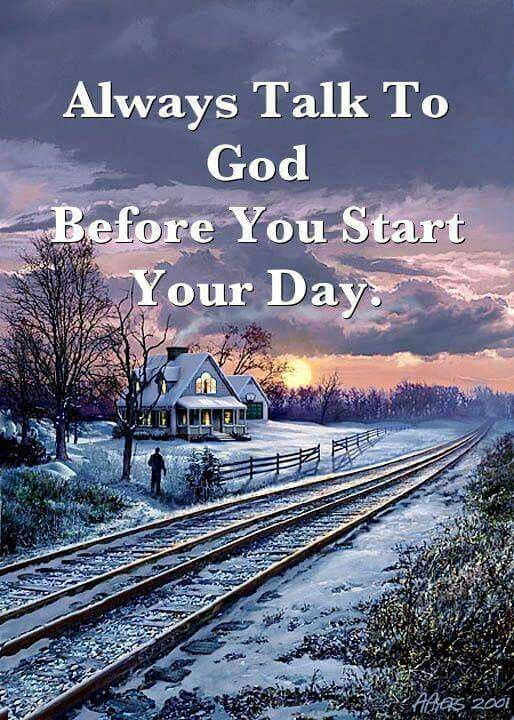 Always Talk To God Before You Start Your Day New Testament Word