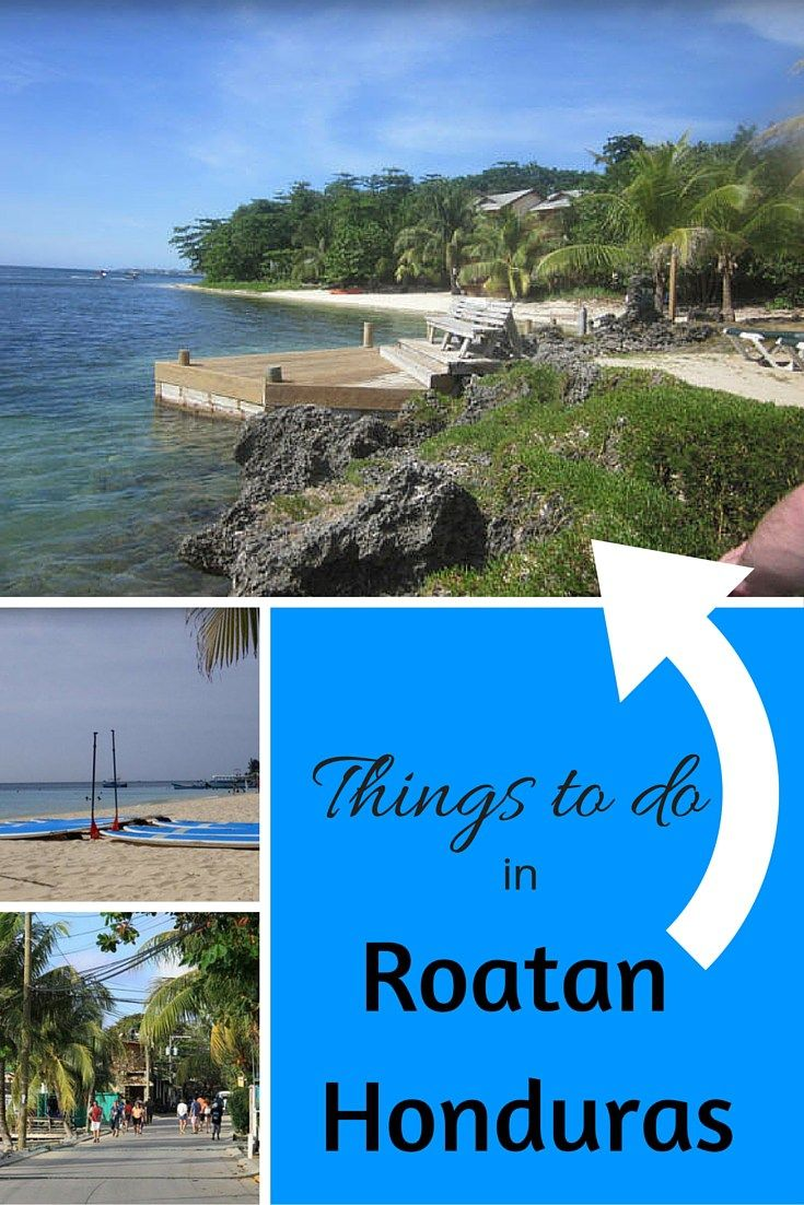Things To Do In Roatan Honduras Reiseziele Fernreisen