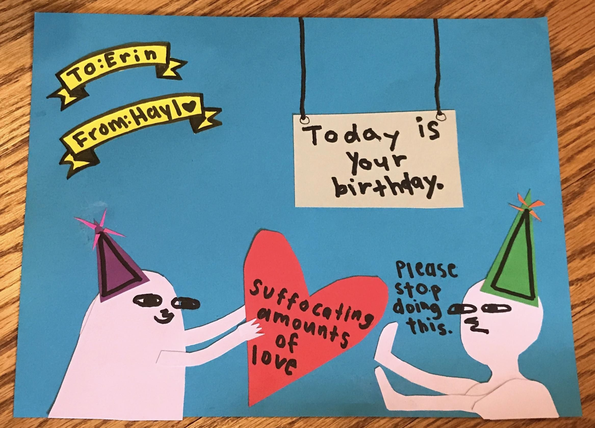 Birthday card i made for my sister who is allergic to the