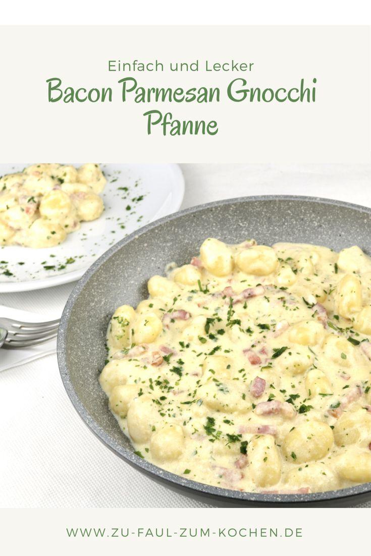 Bacon Parmesan Gnocchi Pfanne - Zu Faul Zum Kochen ? #schnellerezeptemittagessen