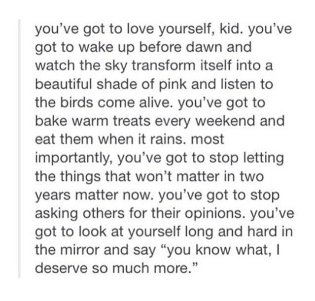 You deserve more. It may be crappy here, but just keep holding on, in a few years it will end.