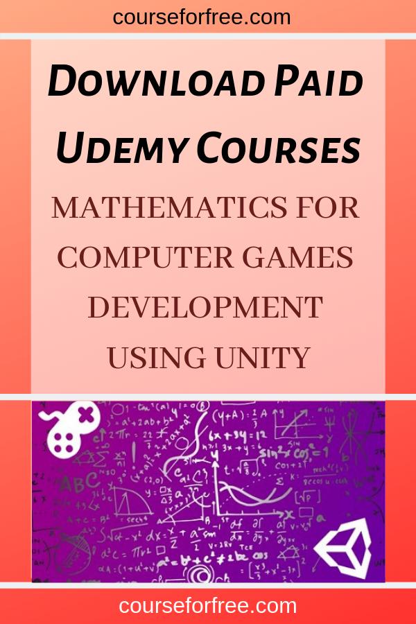 Mathematics For Computer Games Development Using Unity Download