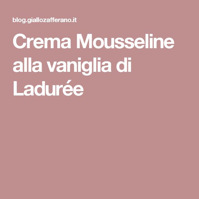 Crema Mousseline alla vaniglia di Ladurée | Pane amore e