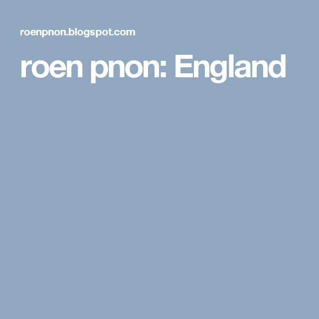 roen pnon: England